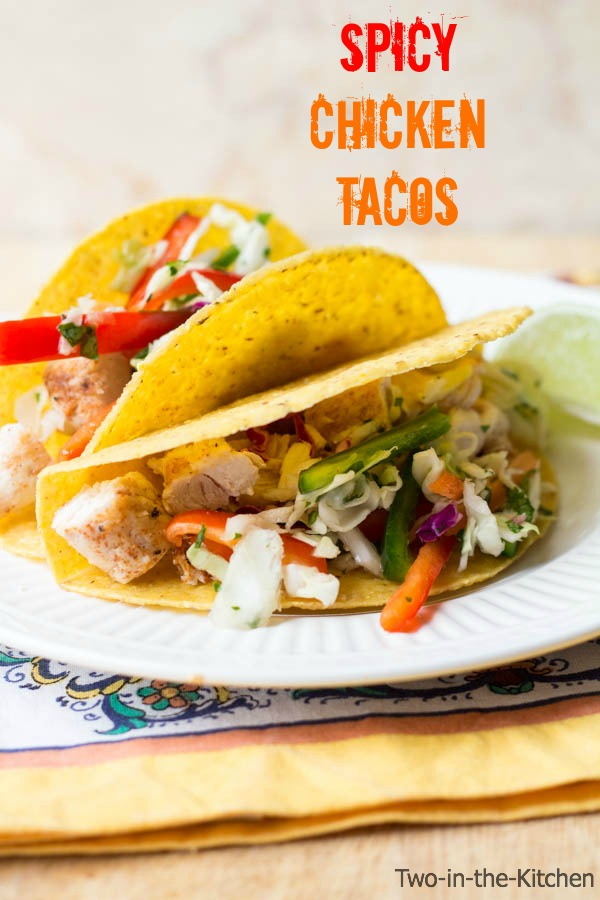 Spicy Chicken Tacos  Two in the Kitchen v