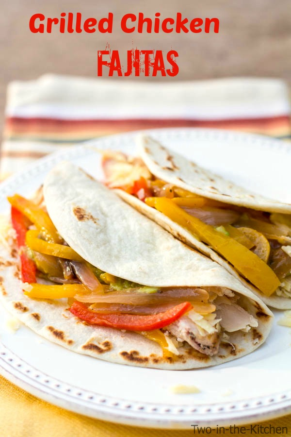 Grilled Chicken Fajitas  Two in the Kitchen v